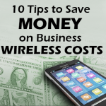10 Tips to Save Money on Business Wireless Costs