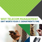 Why Telecom Management Isn't Worth Your I.T. Department's Time – Whitepaper