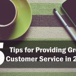 5 Tips for Providing Great Customer Service in 2017
