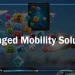 How Managed Mobility Solutions Provide Mobile Security and Expense Management